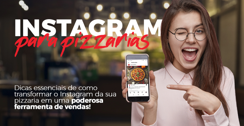 Como utilizar o Instagram para sua Pizzaria vender mais