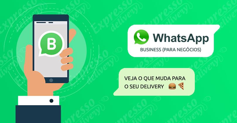 WhatsApp Business – Conheça as novidades para o seu delivery