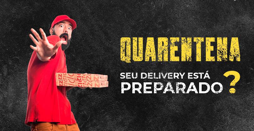 Quarentena Coronavírus - O seu Delivery está Preparado?
