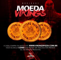 Campanha de marketing da Vikings Pizza, com as moedas que fazem parte do seu programa de fidelidade.